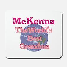 Mckenna - Best Grandma in the Mousepad