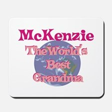 Mckenzie - Best Grandma in th Mousepad