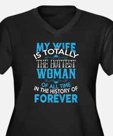 My Wife Is Totally The Hottest W Plus Size T-Shirt