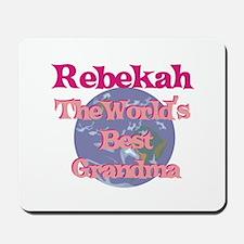 Rebekah - Best Grandma in the Mousepad