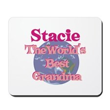 Stacie - Best Grandma in the Mousepad