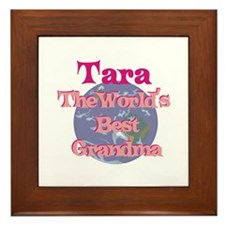 Tara - Best Grandma in the Wo Framed Tile