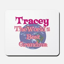 Tracey - Best Grandma in the Mousepad