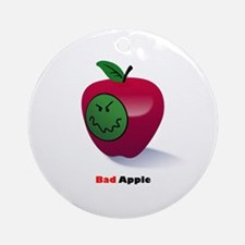Bad Apple Spoils the Whole Bunch Ornament (Round)