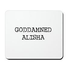 GODDAMNED ALISHA Mousepad