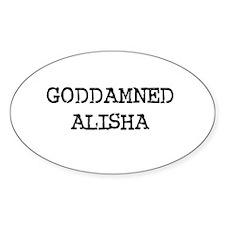 GODDAMNED ALISHA Oval Decal