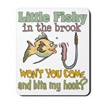 Little Fishy in the Brook Mousepad