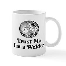 Trust Me I'm a Welder Mug