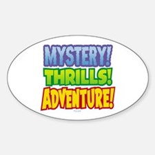 Mystery! Thrills! Adventure! Oval Decal