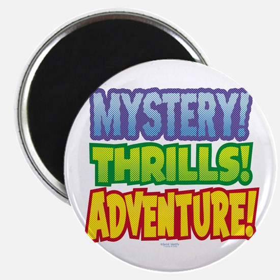 Mystery! Thrills! Adventure! Magnet