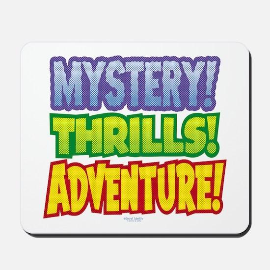 Mystery! Thrills! Adventure! Mousepad
