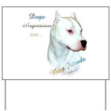 Dogo Best Friend 1 Yard Sign