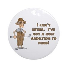 Can't Retire, Must Golf Ornament (Round)