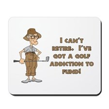 Can't Retire, Must Golf Mousepad