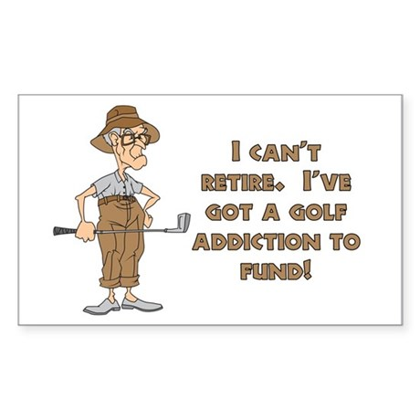 Can't Retire, Must Golf Rectangle Sticker