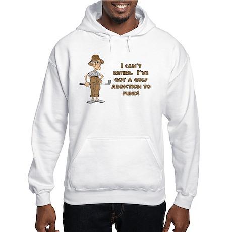 Can't Retire, Must Golf Hooded Sweatshirt