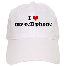 I Love my cell phone Baseball Cap