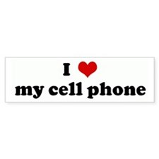 I Love my cell phone Bumper Bumper Sticker