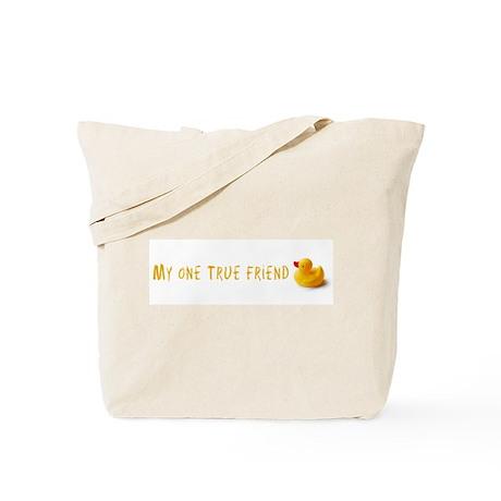 My one true friend Tote Bag