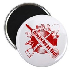 You've Got Red on You! Magnet