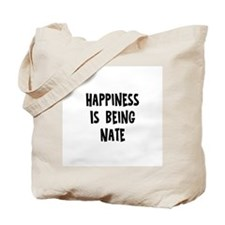 Happiness is being Nate Tote Bag