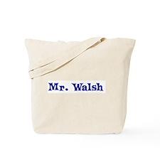 Mr. Walsh Tote Bag