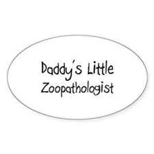 Daddy's Little Zoopathologist Oval Decal