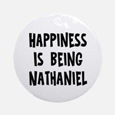 Happiness is being Nathaniel Ornament (Round)
