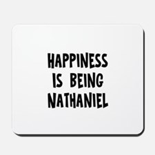 Happiness is being Nathaniel Mousepad