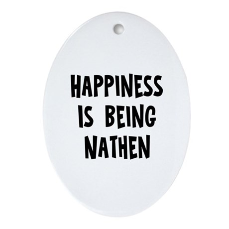 Happiness is being Nathen Oval Ornament