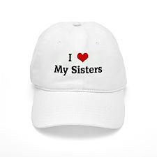I Love My Sisters Baseball Cap