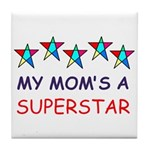 SUPERSTAR MOM Tile Coaster