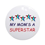 SUPERSTAR MOM Ornament (Round)