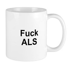 Fuck ALS Mug