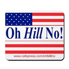 Oh Hill No! Mousepad