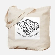 Who Needs Diamonds? Tote Bag