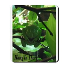 Hang in There! Mousepad