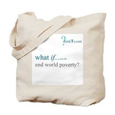 we could end world poverty? Tote Bag