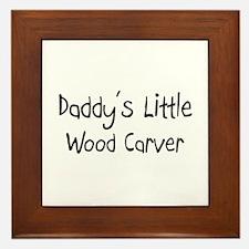 Daddy's Little Wood Carver Framed Tile