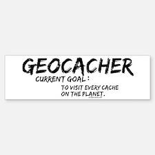 Geocacher Goals Bumper Bumper Bumper Sticker