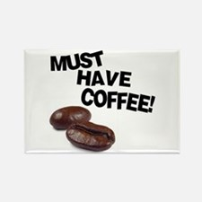 Must have coffee Rectangle Magnet