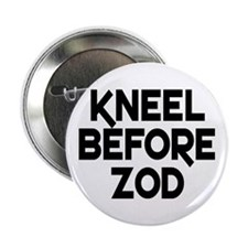 Kneel before Zod Button