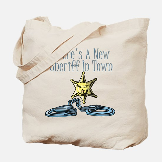 New Sheriff in town Tote Bag