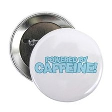 "Powered by caffeine blue 2.25"" Button"