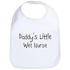 Daddy's Little Wet Nurse Bib