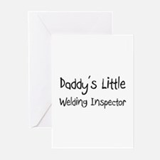Daddy's Little Welding Inspector Greeting Cards (P