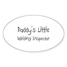 Daddy's Little Welding Inspector Oval Decal