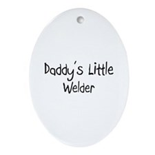 Daddy's Little Welder Oval Ornament