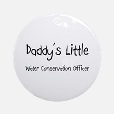 Daddy's Little Water Conservation Officer Ornament