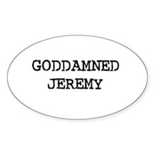 GODDAMNED JEREMY Oval Decal